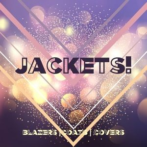 All the jackets and blazers